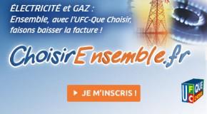 CHOISIRENSEMBLE.FR: Faisons baisser la facture d'électricité et de gaz